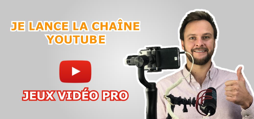 Jeux Vidéo Pro Blog Game Business Lancement de la chaîne Youtube Jeux Vidéo Pro