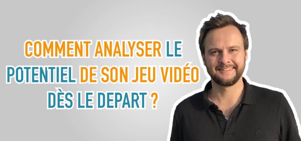 Jeux Vidéo Pro Charles Gautier Blog Game Business Comment analyser le potentiel de son jeu vidéo dès le départ ?